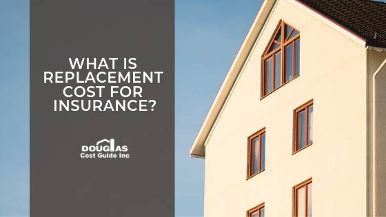 Understanding Replacement Cost for Insurance
