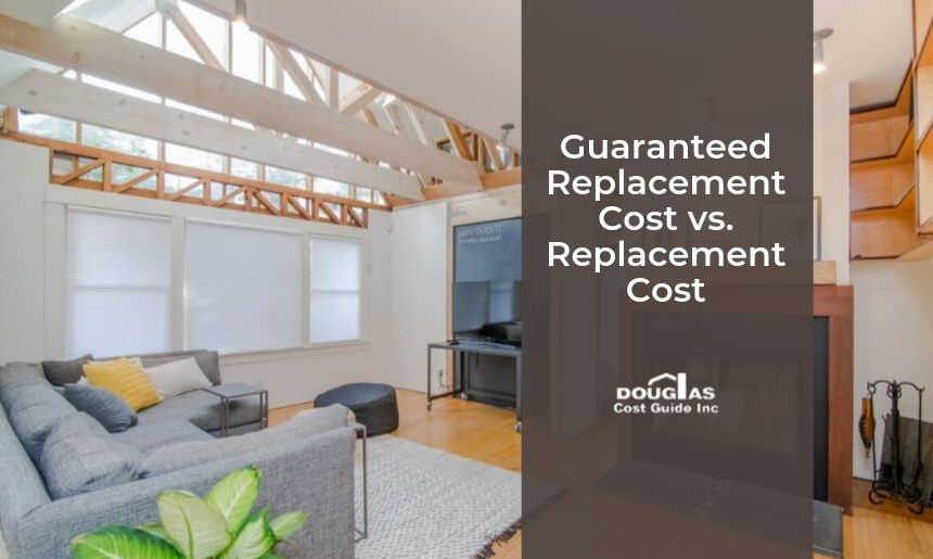 What's the difference between replacement cost anguaranteed replacement cost