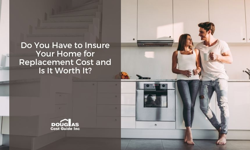 Do you need to insure your house for replacement cost?