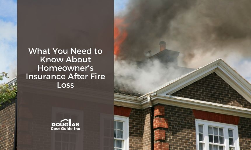 What you need to know about homeowner's insurance after a home fire