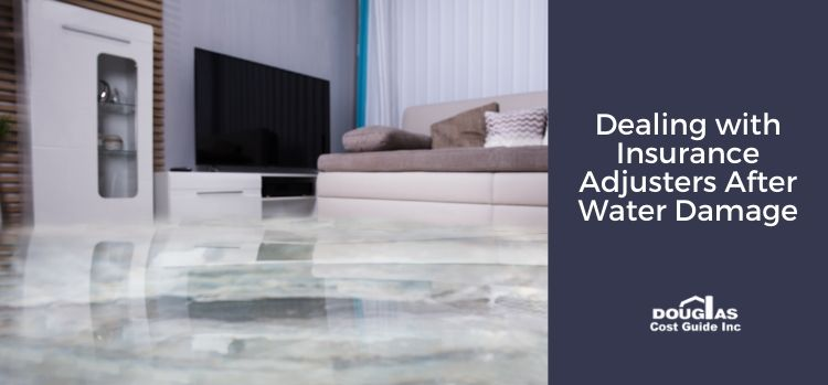 Dealing with Insurance Adjusters After Water Damage and Flood
