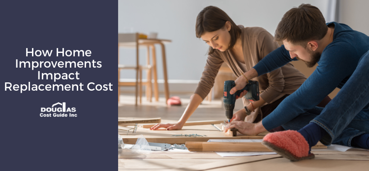 Home Improvements That Impact Replacement Cost Calculated by Douglas Cost Guide