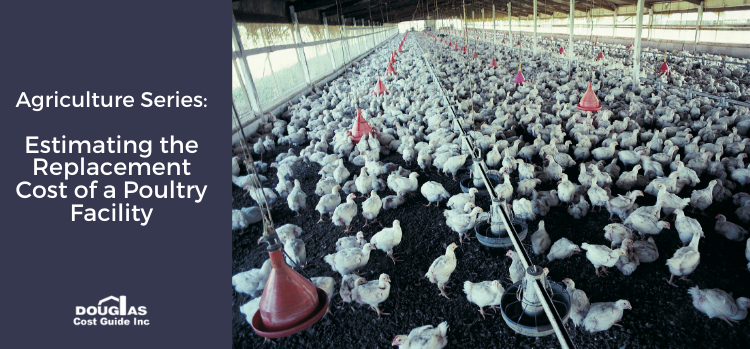 Estimating the Rebuild Cost of a Poultry Facility with Douglas Agricultural Cost Guide